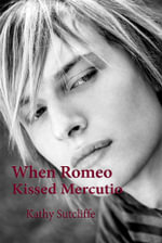 When Romeo Kissed Mercutio - Kathy Sutcliffe