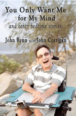 You Only Want Me for My Mind and Other Bedtime Stories - John Rynn