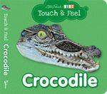 Crocodile : Touch and Feel Board Book - Steve Parish