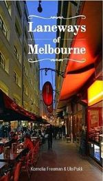 Laneways of Melbourne - Kornelia Freeman