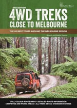 4WD Treks Close to Melbourne 3/e (A4 Perfect) : The 20 Best 4WD Tours Around the Melbourne Region - Robert & Muriel Pepper