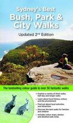 Sydney's Best Bush Park and City Walks Updated : 2nd Edition - Veechi Stuart