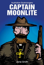 Captain Moonlite : Australian Bushrangers Series - Jane Smith