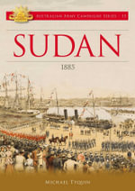 Sudan : 1885 : Australian Army Campaigns Series: Book 15 - Michael Tyquin