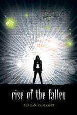 Rise of the Fallen - Teagan Chilcott