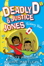 Deadly D and Justice Jones : Rising Star - Scott Prince
