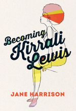 Becoming Kirrali Lewis - Jane Harrison