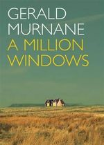 A Million Windows - Gerald Murnane
