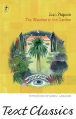 The Watcher in the Garden : Text Classics - Joan Phipson