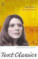 Amy's Children : Text Classics - Olga Masters