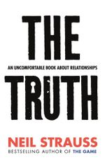 The Truth : An Uncomfortable Book About Relationships - Neil Straussl