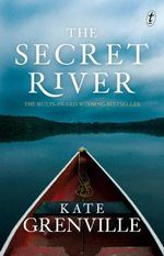 The Secret River : Order Now For Your Chance to Win!*  - Kate Grenville