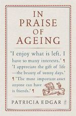 In Praise of Ageing - Patricia Edgar