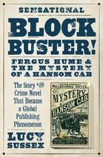 Blockbuster! : Fergus Hume and the Mystery of a Hansom Cab - Lucy Sussex