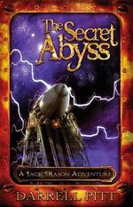The Secret Abyss : A Jack Mason Adventure - Darrell Pitt
