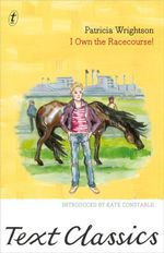 I Own the Racecourse! : Text Classics - Patricia Wrightson