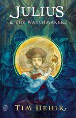 Julius and the Watchmaker - Tim Hehir