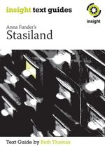 Anna Funder's Stasiland : Insight Text Guide - Ruth Thomas