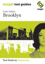 Colm Toibin's Brooklyn : Insight Text Guide - Virginia Lee