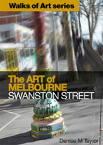 The Art of Melbourne : Swanston Street - Denise M Taylor