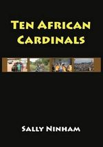 Ten African Cardinals - Sally Ninham