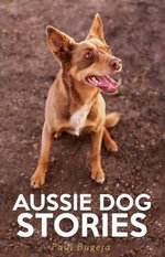Aussie Dog Stories - Paul Bugeja