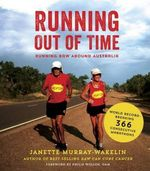 Running Out of Time : Running Raw Around Australia - Janette Murray-Wakelin