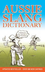 Aussie Slang Dictionary : 10th Edition - Lolla Stewart