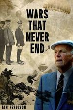 Wars That Never End - Ian Ferguson