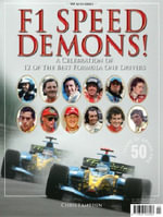 F1 Speed Demons : A Celebration of 12 of the Best Formula One Drivers - Chris Lambden