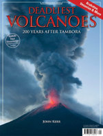 Deadliest Volcanoes : 200 Years After Tambora - John Kerr