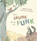 The Skunk with No Funk - Rebecca Young