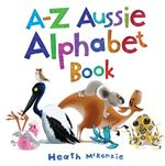 A-Z Aussie Alphabet Book - Heath McKenzie
