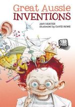 Great Aussie Inventions : Our Stories - Amy Hunter