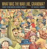 Walker Classics : What Was The War Like, Grandma? - Rachel Tonkin