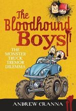 The Monster Truck Tremor Dilemma : The Bloodhound Boys Series - Andrew Cranna