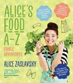 Alice's Food A-Z - Alice Zaslavsky