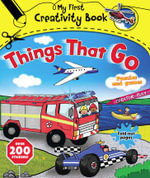 My First Creativity Book : Things That Go : Stickers, Puzzles and Games - Emily Stead