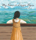 My Name is Lizzie Flynn - A Story of the Rajah Quilt - Claire Saxby