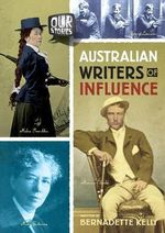 Australian Writers of Influence : Our Stories - Bernadette Kelly
