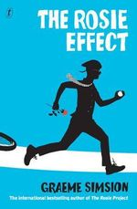 The Rosie Effect  - NO MORE SIGNED COPIES!  : The sequel to the international bestseller, The Rosie Project - Graeme Simsion