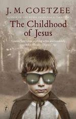The Childhood of Jesus - J. M. Coetzee