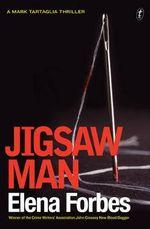 Jigsaw Man : A Mark Tartaglia Thriller - Elena Forbes