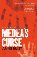 Medea's Curse : Natalie King, Forensic Psychiatrist - Anne Buist