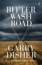 Bitter Wash Road - Gary Disher