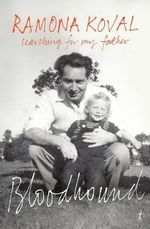 Bloodhound : Searching for My Father - Ramona Koval