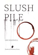 Slush Pile - Ian Houston Shadwell