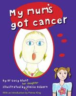 My Mum's Got Cancer - Dr. Lucy Blunt