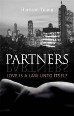 Partners : Love is a Law Unto Itself - Harrison Young