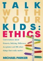 Talk With Your Kids : Ethics - Michael Parker